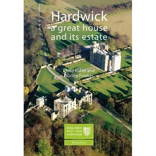 Hardwick: A Great House and Its Estate  by  Philip Riden