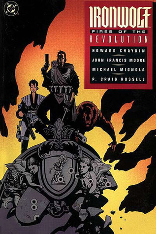 Ironwolf Fire of the Revolution  by  Howard Chaykin