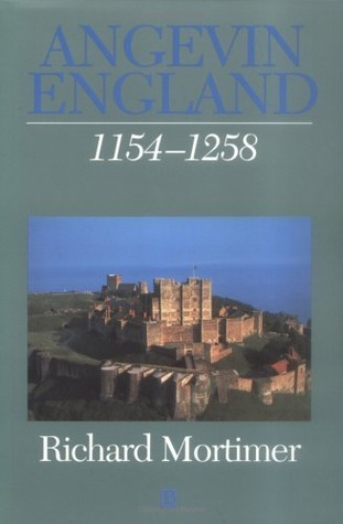 Angevin England 1154-1258  by  Richard Mortimer