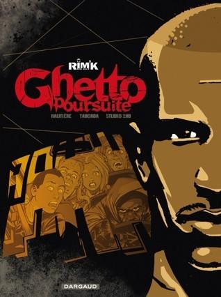 Ghetto Poursuite  by  Rim K