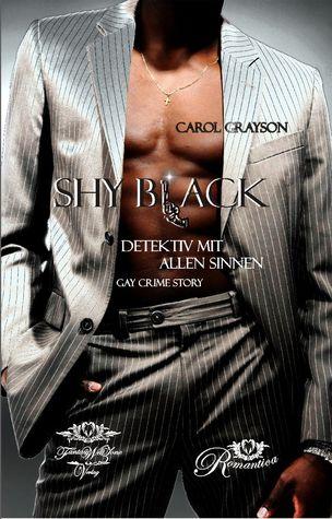 Shy Black - Detektiv mit allen Sinnen Carol Grayson