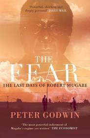 Fear: The Last Days of Robert Mugabe  by  Peter Godwin