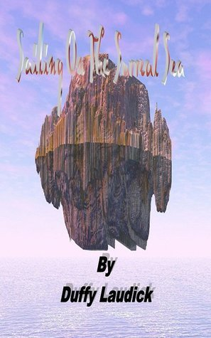 Sailing On The Surreal Sea  by  Duffy Laudick
