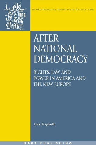 After National Democracy: Rights Law and Power in America and the New Europe  by  Lars Trägårdh