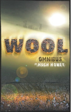 Wool Omnibus Edition (Wool, #1-5) Hugh Howey