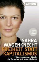 Freiheit statt Kapitalismus. Über vergessene Ideale, die Eurokrise und unsere Zukunft  by  Sahra Wagenknecht