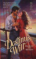 Destinys Will  by  Elizabeth Ann Michaels