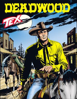 Tex n. 595: Deadwood Mauro Boselli