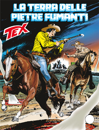 Tex n. 613: La terra delle pietre fumanti Mauro Boselli