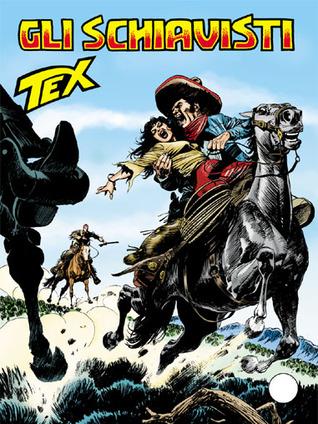 Tex n. 618: Gli schiavisti Mauro Boselli