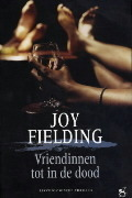 Vriendinnen tot in de dood  by  Joy Fielding