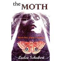 THE MOTH: Book One:Edens Journey Leelee Schubert