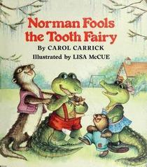 Norman Fools The Tooth Fairy Carol Carrick