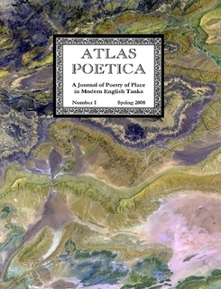 Atlas Poetica 1 : A Journal of Poetry of Place in Modern English Tanka M. Kei