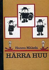 Härra Huu  by  Hannu Mäkelä