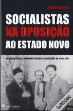 Socialistas na Oposição ao Estado Novo Susana Martins