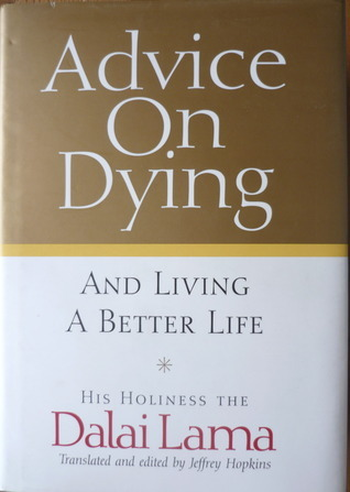 Advice On Dying And Living A Better Life  by  Dalai Lama XIV