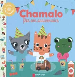 Chamalo fête son anniversaire  by  Charlotte Moundlic