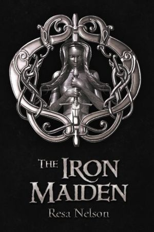 The Iron Maiden (Dragonslayer, #2)  by  Resa Nelson