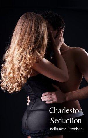 Charleston Seduction  by  Bella-Rose Davidson