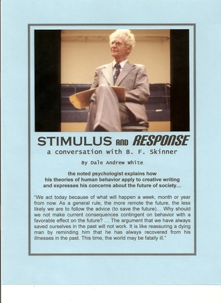 Stimulus and Response: An Interview with B.F. Skinner  by  B.F. Skinner