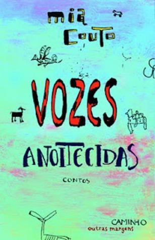Vozes Anoitecidas  by  Mia Couto