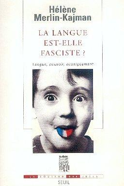 La langue est-elle fasciste ? Hélène Marlin-Kajman