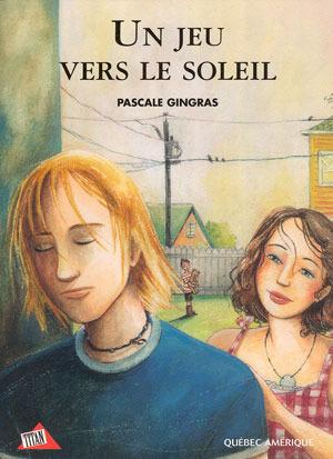 Un Jeu Vers Le Soleil  by  Pascale Gingras
