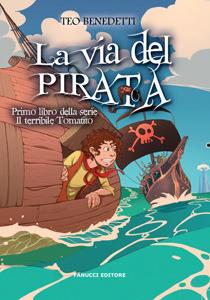 La via del pirata  by  Teo Benedetti
