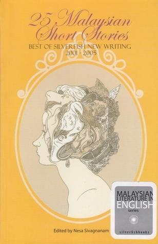 25 Malaysian Short Stories Nesa Sivagnanam