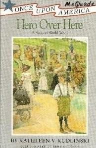 Hero Over Here: A Story of World War I  by  Kathleen Kudinski