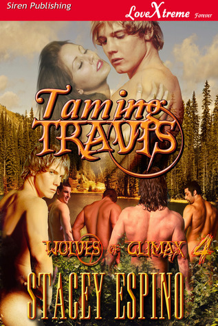 Taming Travis (Wolves of Climax, #4) Stacey Espino
