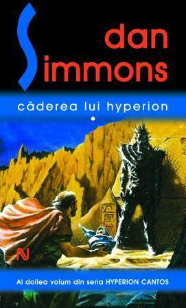 Caderea lui Hyperion, vol I (Hyperion Cantos, #2) Dan Simmons
