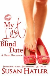 My Last Blind Date (Better Date Than Never, #3)  by  Susan Hatler