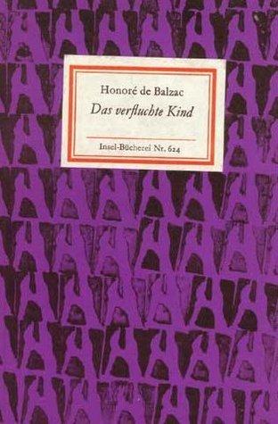 Das verfluchte Kind Honoré de Balzac