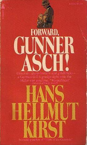 Forward, Gunner Asch! Hans Hellmut Kirst