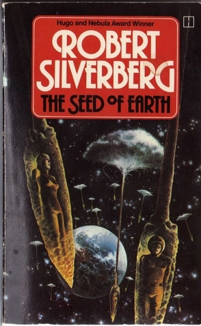 the Seed of Earth  by  Robert Silverberg