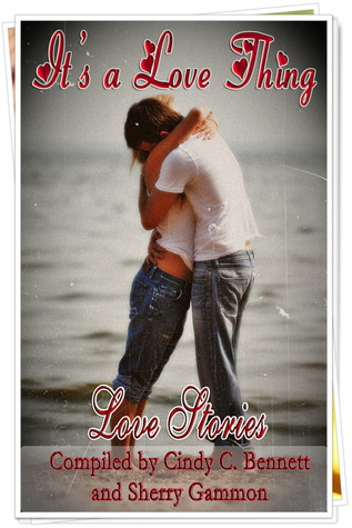 Its a Love Thing  by  Cindy C. Bennett
