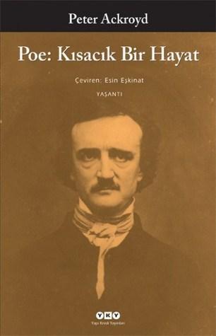 Poe: Kısacık Bir Hayat  by  Peter Ackroyd