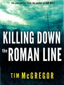 Killing Down the Roman Line  by  Tim McGregor