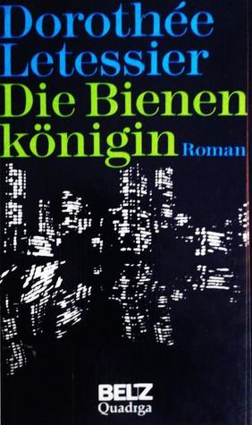 Die Bienenkönigin  by  Dorothée Letessier