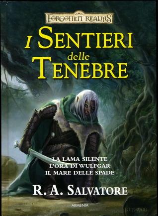 I Sentieri delle Tenebre. La Trilogia Completa  by  R.A. Salvatore