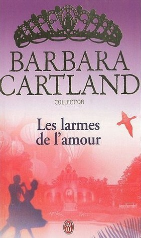 Les larmes de lamour Barbara Cartland