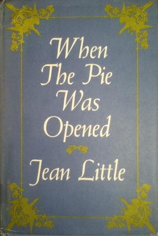 When the Pie Was Opened Jean Little