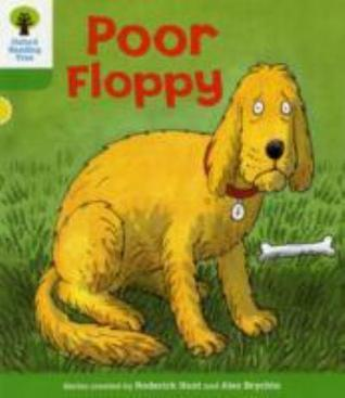 Poor Floppy (Oxford Reading Tree, Stage 2, First Sentences) Roderick Hunt