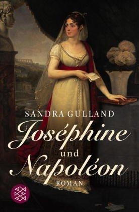Joséphine und Napoléon (Josephine Bonaparte, #2) Sandra Gulland