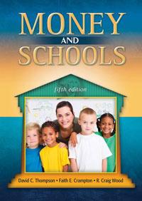 Money and Schools (5th Edition) David C. Thompson