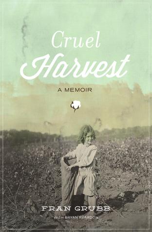 Cruel Harvest: A Memoir  by  Fran Elizabeth Grubb