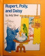 Rupert, Polly, and Daisy  by  Jody Silver
