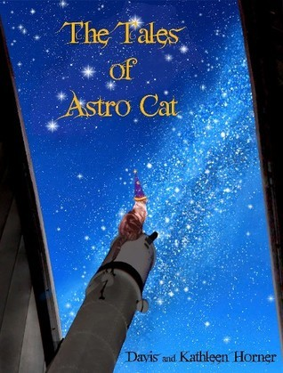 The Tales of Astro Cat  by  Davis Horner